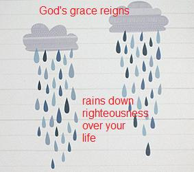God's grace reigns over us